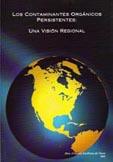 Book Cover: Los contaminantes orgánicos persistentes: Una visión regional