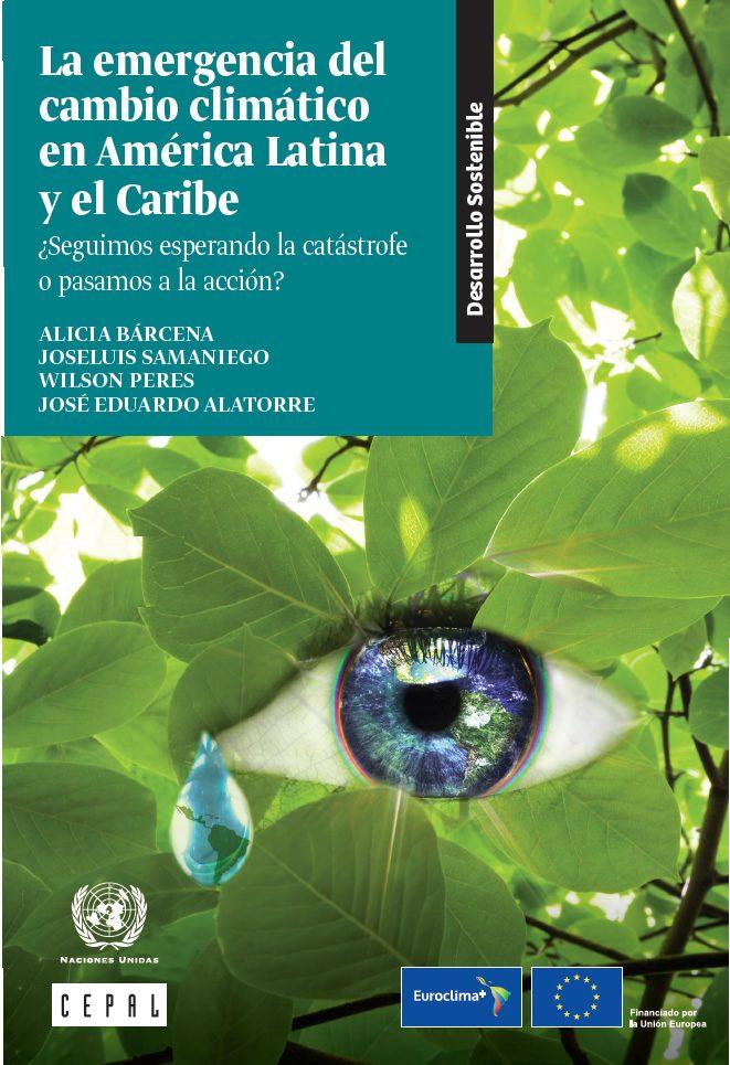 La emergencia del cambio climático en América Latina y el Caribe